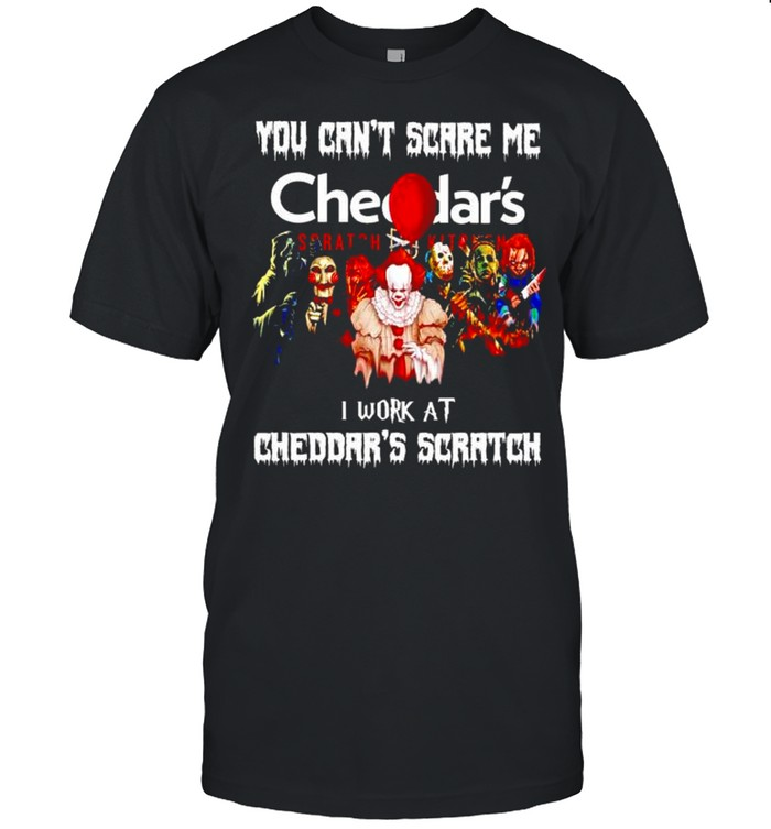 Horror Halloween You Can't Scare Me I Work At Cheddars Scratch Shirt