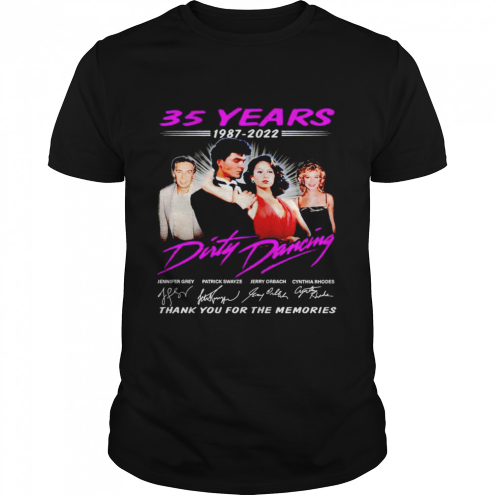 35 Years 1987 2022 Dirty Dancing Signatures Thank You For The Memories Shirt