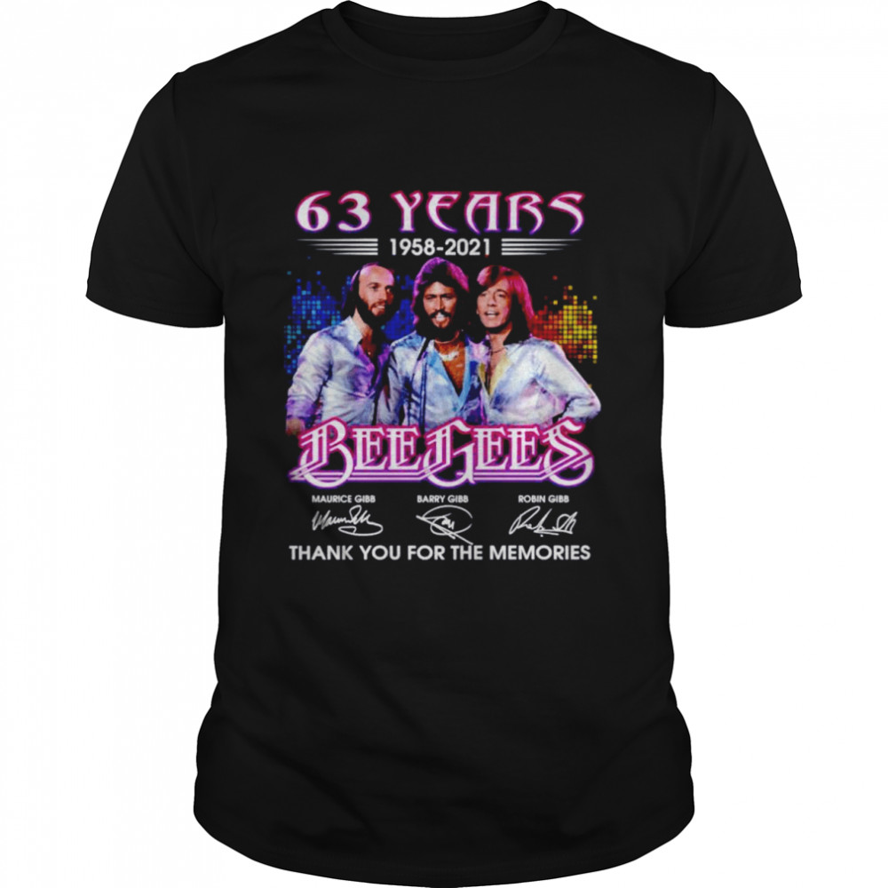 63 Years Bee Gees 1958 2021 Thank You For The Memories Shirt