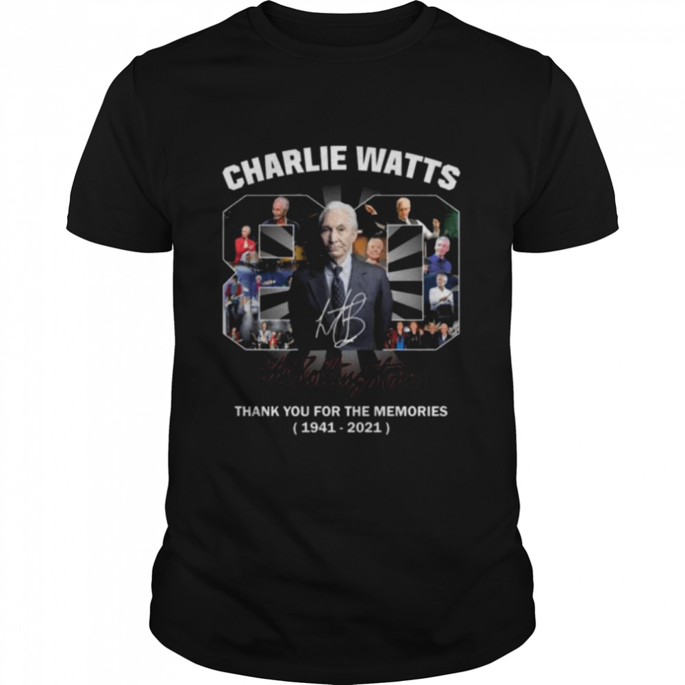 Charlie Watts 80 The Rolling Stones Thank You For The Memories Signature Shirt