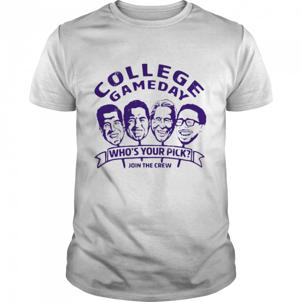 Espn College Gameday Whos Your Pick Join The Crew C2 Shirt