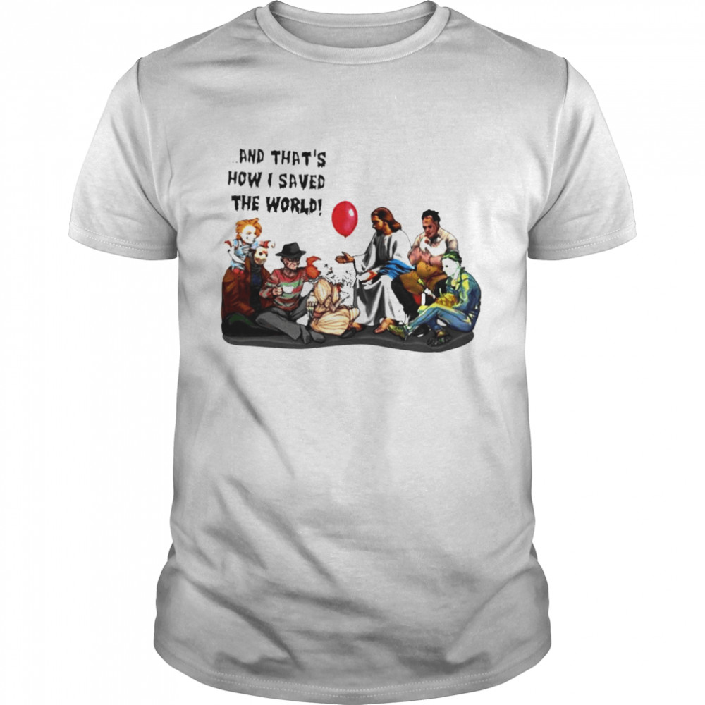 Jesus With Horror Halloween And That's How I Saved The World Shirt