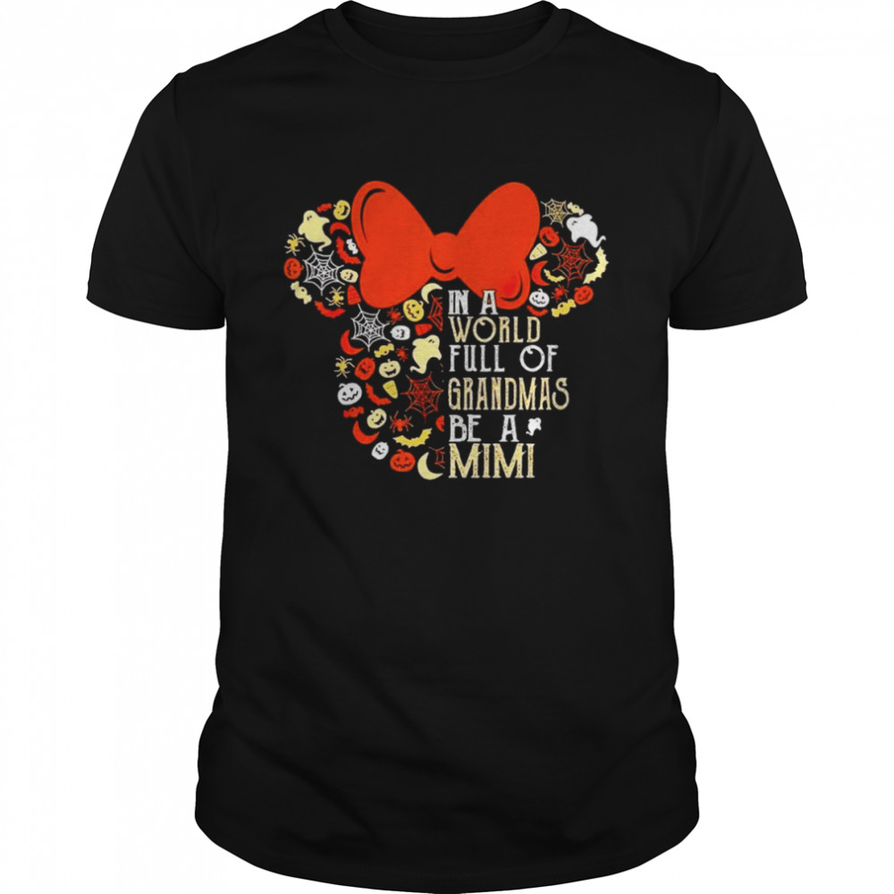 Minnie Mouse In A World Full Of Grandmas Be A Mimi Shirt