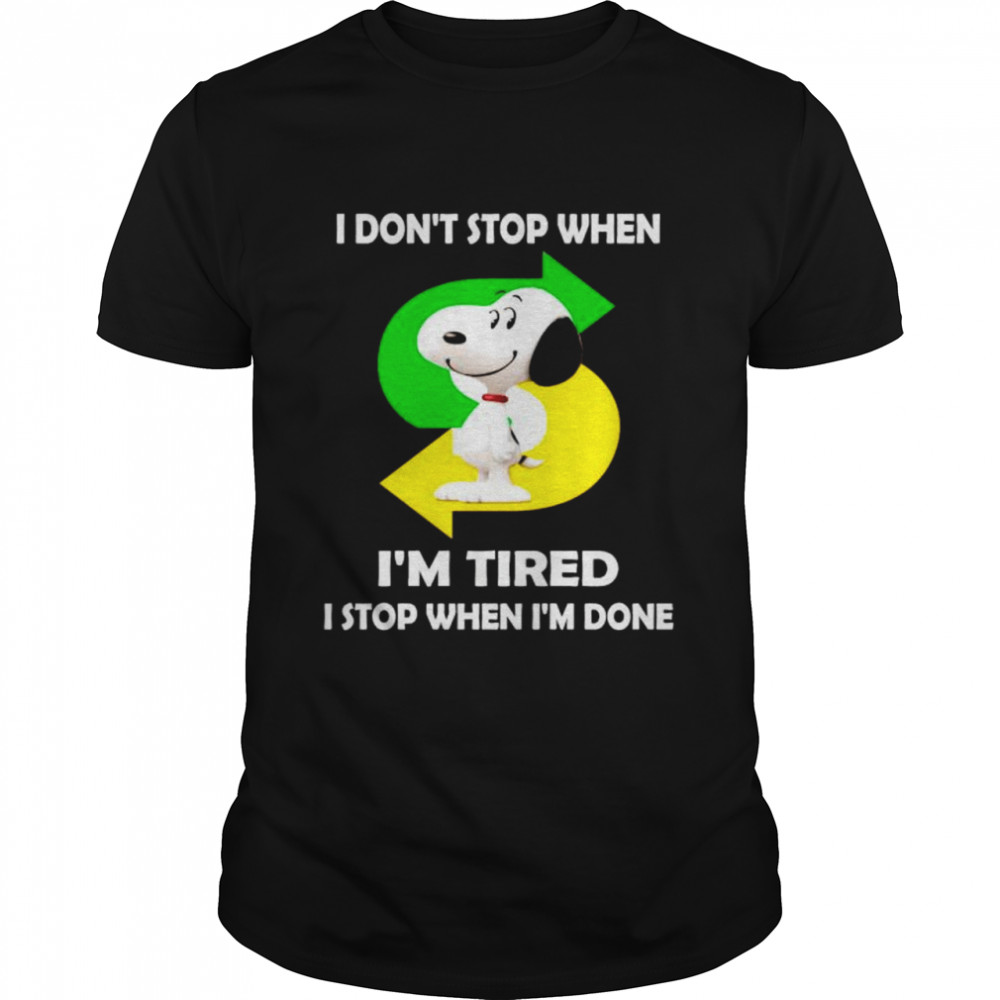 Snoopy Subway I Don't Stop When I'm Tired Shirt
