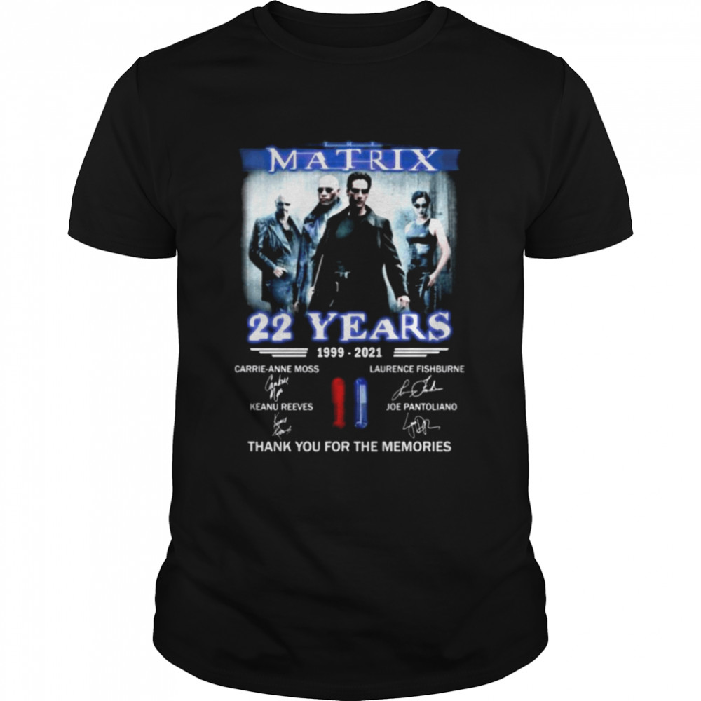 The Matrix 22 Years 1999 2021 Thank You For The Memories Signatures Shirt