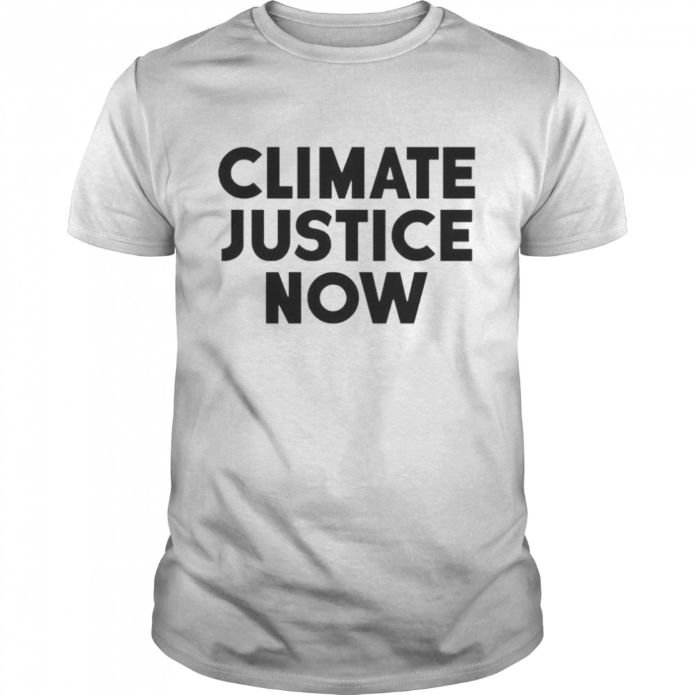 Awesome Climate Justice Now Shirt
