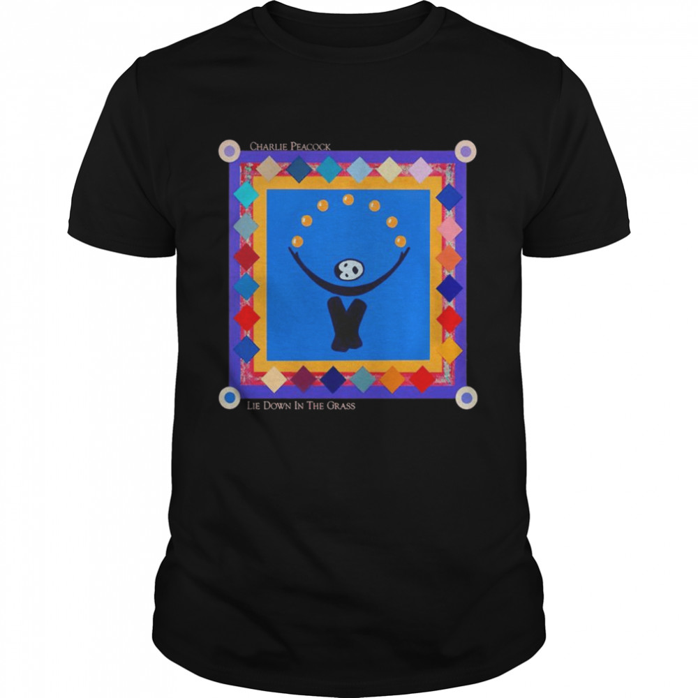 Charlie Peacock Lie Down In The Grass Shirt
