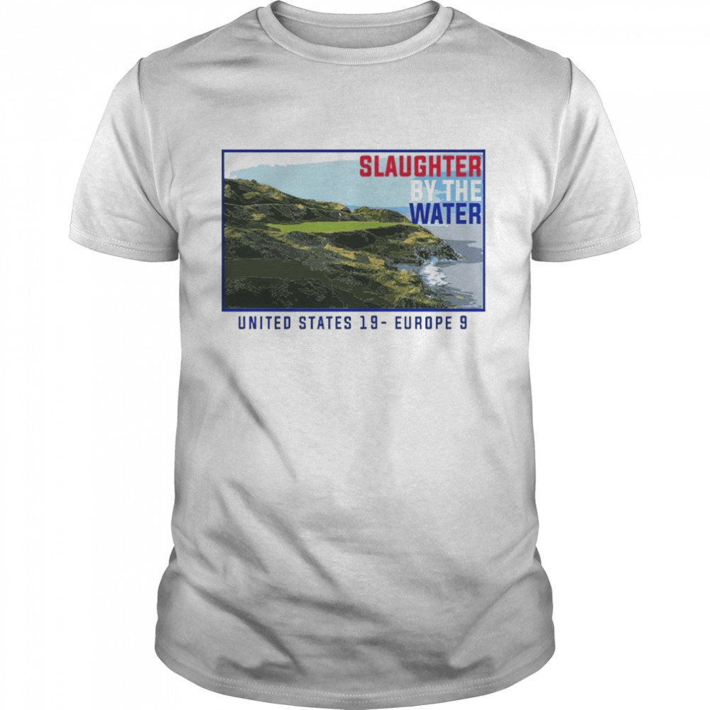 Slaughter By The Water United States 19 Europe 9 Usa Golf Team Shirt