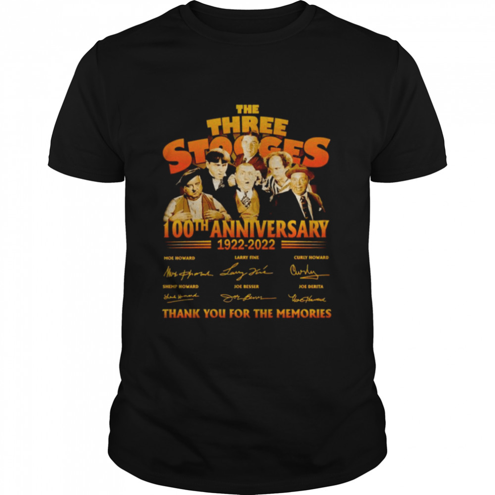 The Three Stooges 100Th Anniversary 1922 2022 Signatures Thank You For The Memories Shirt