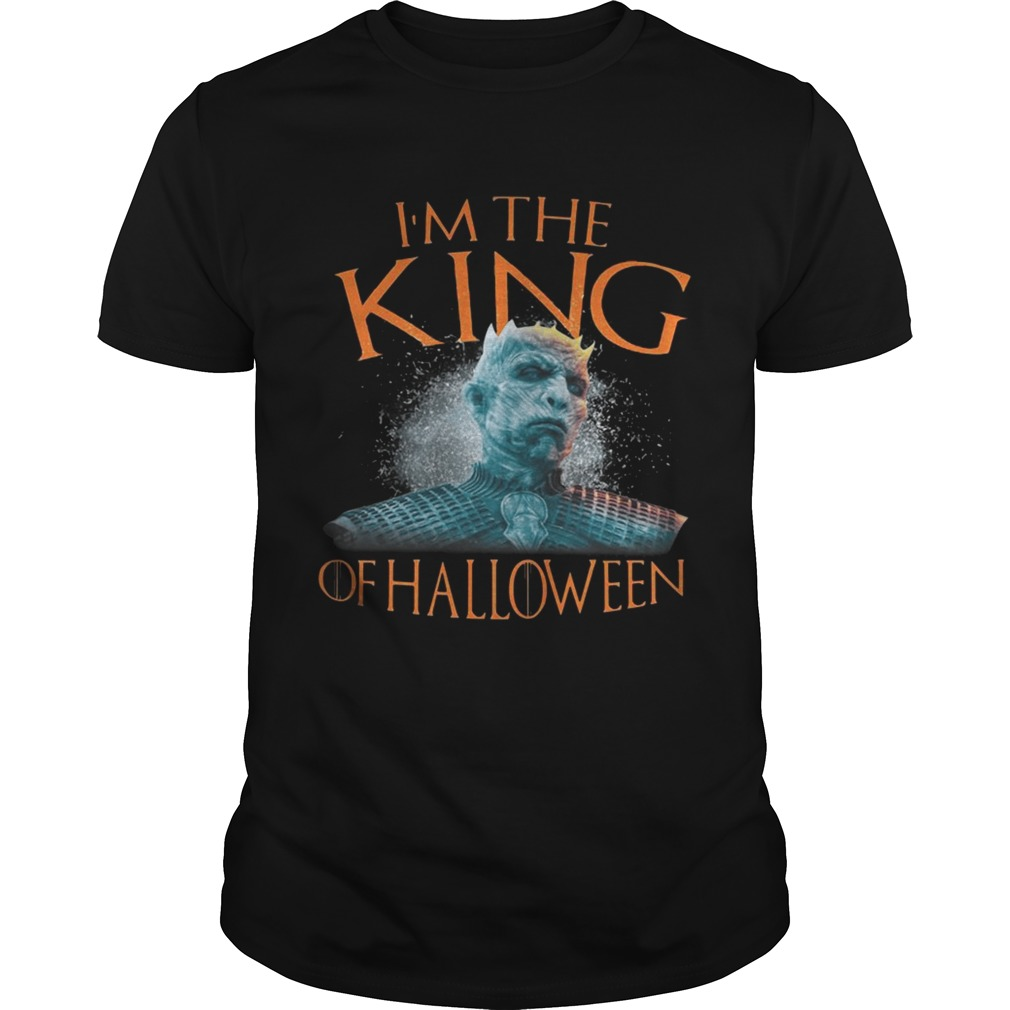 Night King I'm The King Of Halloween White Walkers Game Of Thrones Shirt