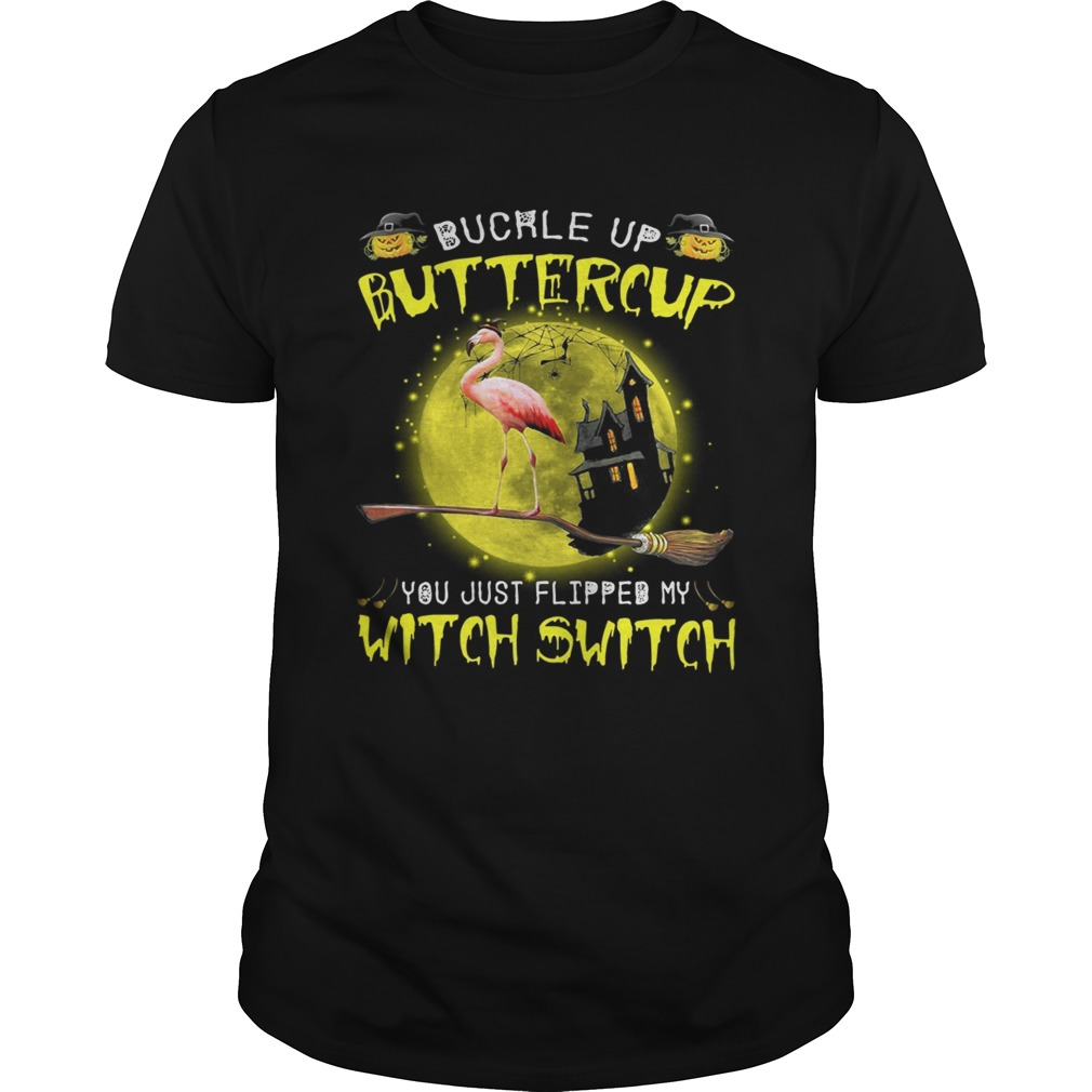 Halloween Flamingo Buckle Up Buttercup You Justflipped My Witch Shirt