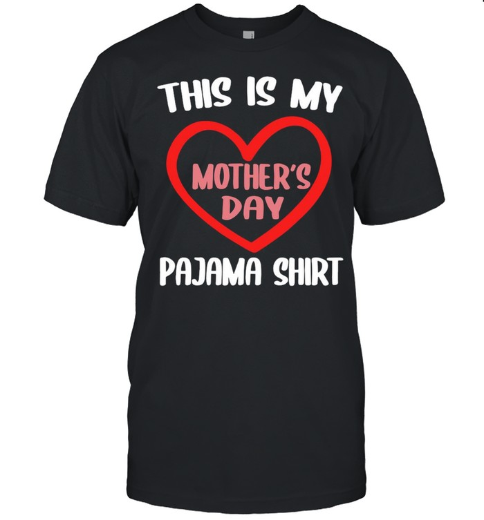 This Is My Pajama Shirt Mother's Day Shirt
